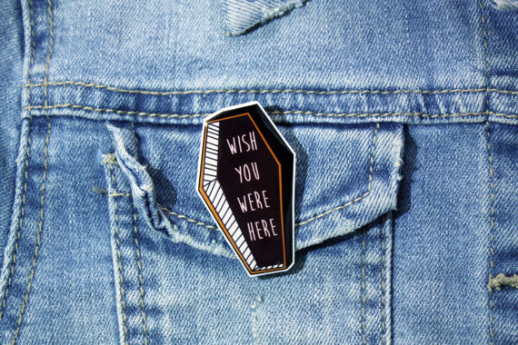 """Wish You Were Here"" Coffin Brooch"