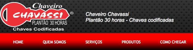 Só quem mora na Savassi, em Belo Horizonte, tem o privilégio de chamar o Chavassi quando precisa de um chaveiro.