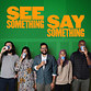 Picture of See Something Say Something