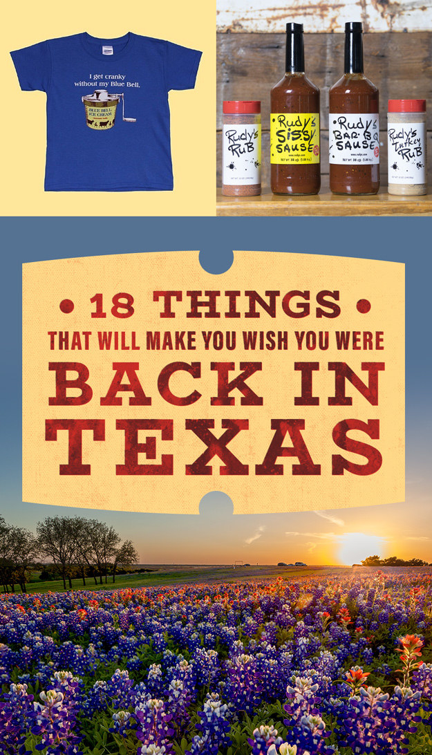 18 Things That Will Make You Wish You Were Back In Texas