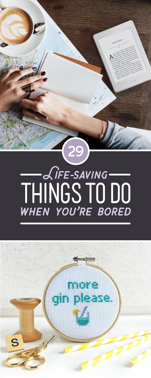 29 Life Saving Things To Do When You 39 Re Bored Omnifeed