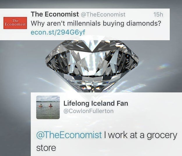They aren't buying enough diamonds.