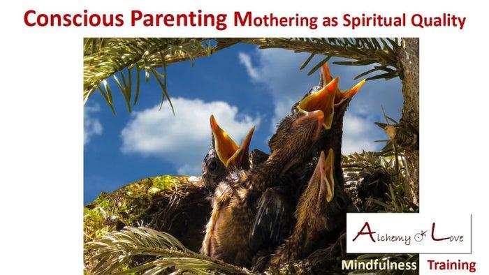 Conscious Parenting: Mothering as Spiritual Quality