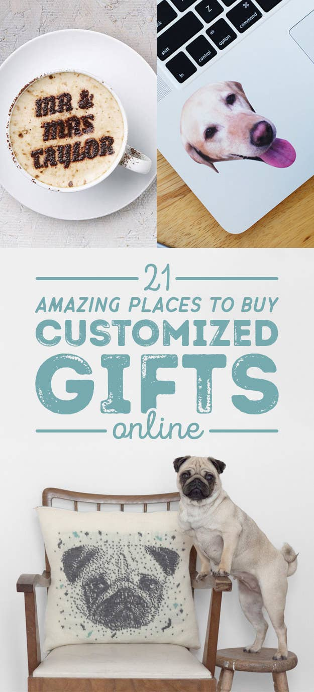 21 Places To Buy Custom Gifts You\'ll Wish You Knew About Sooner
