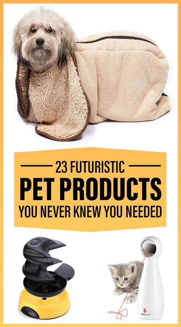 23 Futuristic Pet Products You Had No Idea You Needed