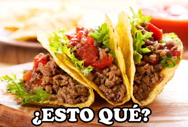 """No comemos esos """"tacos"""" que los gringos se inventaron."""