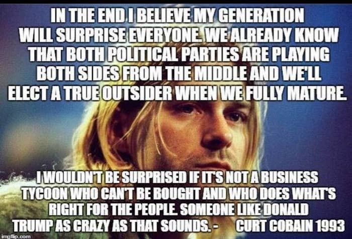 A Kurt Cobain Quote About Donald Trump Is Going Viral But It S Fake