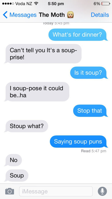 They're soup: