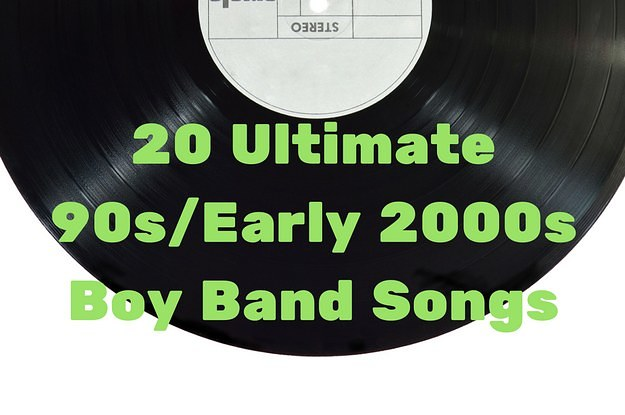 20 Ultimate 90s/Early 2000s Boy Band Songs