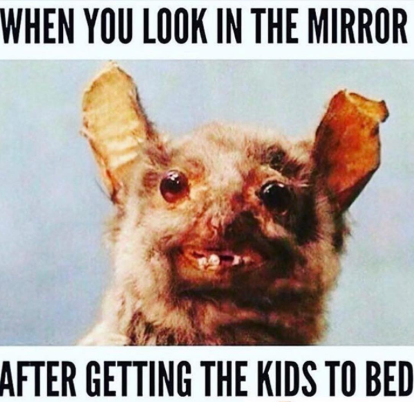 And looking at yourself in the mirror is now frightening most days.