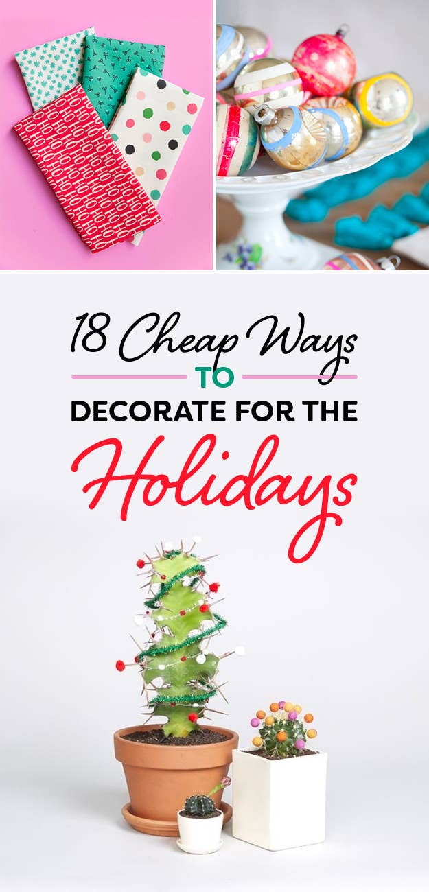 18 Cheap Ways To Decorate For The Holidays