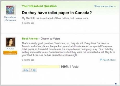 This question that will make all Canadians roll their eyes.
