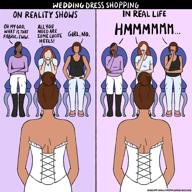 Unlike on TV shows, the people you bring dress shopping with you may not want to tell you which dress to pick...and it can be super frustrating.