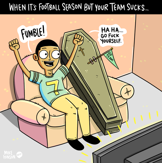 Don't even bother watching the big game, it probably won't end well.