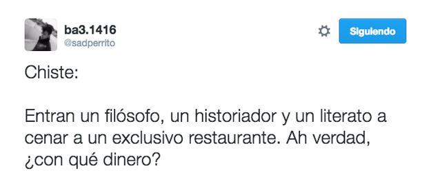 Mijo, tú que eres tuitero, hazme un chiste.