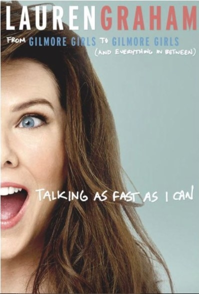 Lauren Graham's book Talking As Fast As I Can: