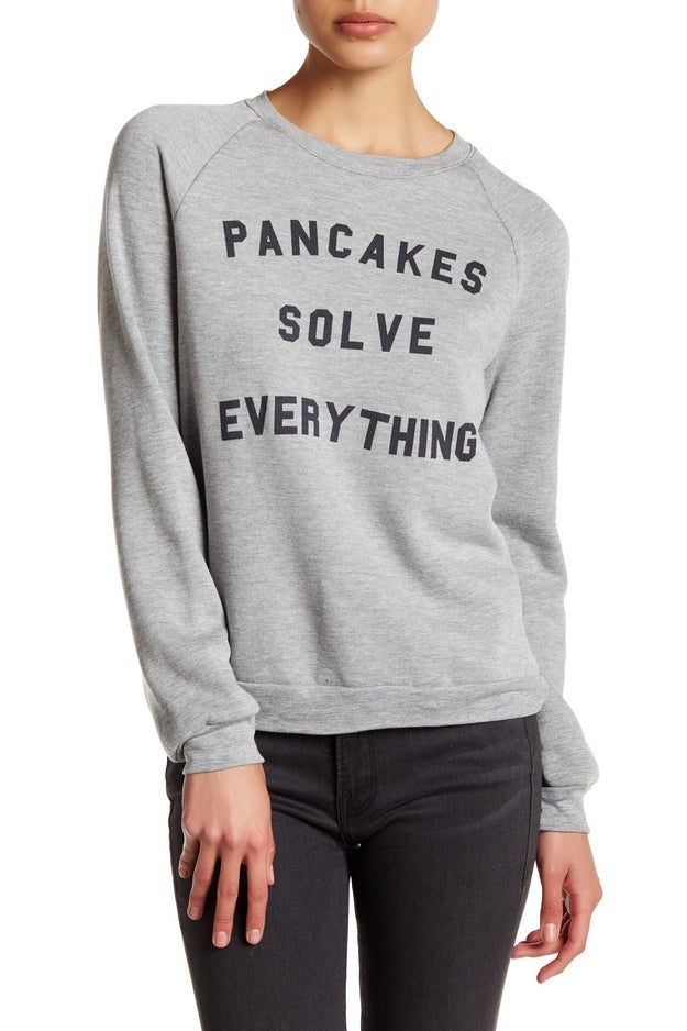 This sweatshirt that knows they have 99 problems... but breakfast is not one.