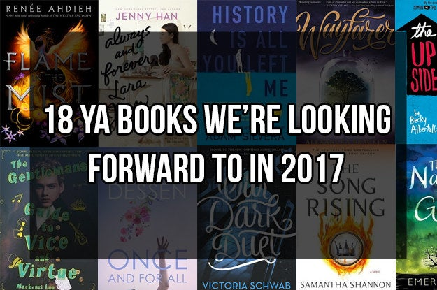 18 Ya Books We Can T Wait To Read In 2017