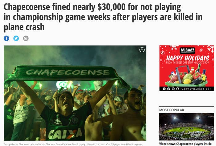 """The outlets cite ESPN Deportes, the Spanish-American channel owned by ESPN, which reported in Spanish that both teams in the scheduled match — Chapecoense and Atlético Mineiro — are being fined 100,000 Reais for not fulfilling their commitment to play the final round of the National league on Sunday.Hours after the initial story ran, ESPN Deportes told BuzzFeed News it updated the story """"according to the latest reports.""""But after the crash, Brazilian Football Confederation (CBF) stated that they would not fine either teams for not playing. They did, however, postpone the match to December 11 — and on Sunday, the CBF sent referees and game officials to the game as a formality.Also per formalities, after 30 minutes, the game was declared WO (a """"walkover"""") and the game was officially cancelled. That's when ESPN Deportes falsely reported that the 100,000 Reais fines were due, despite CBF executives previously stating they will not enforce the fine."""