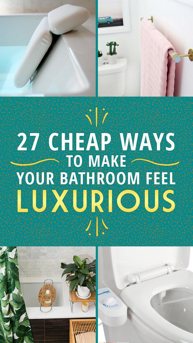 365newsx lifestyle 27 cheap ways to make your bathroom feel luxurious - Cheap easy ways decorate bathroom ...