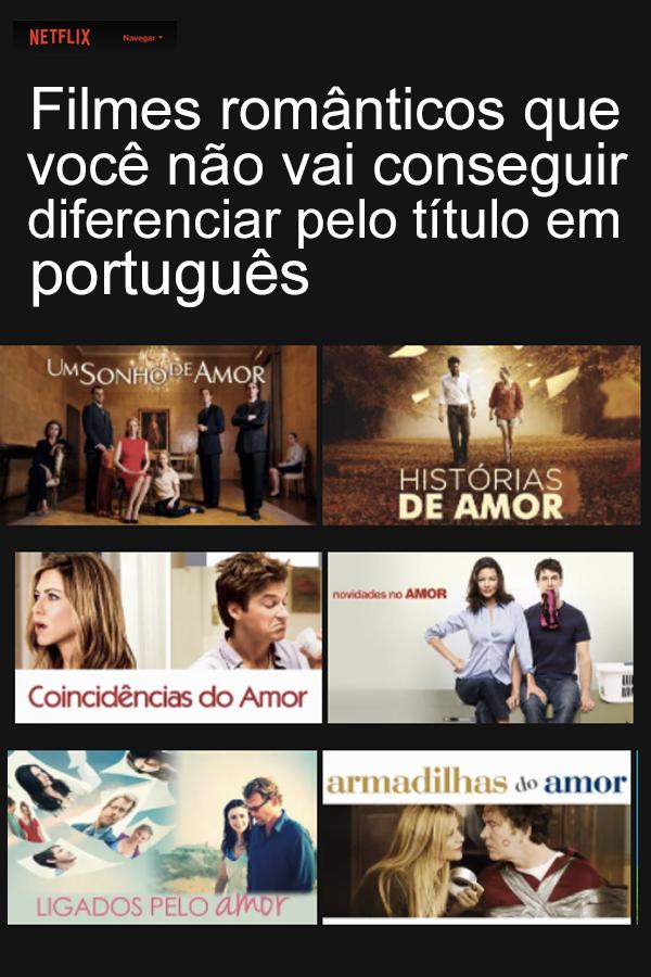 """""""Filmes românticos que você não vai conseguir diferenciar pelo título em português""""."""