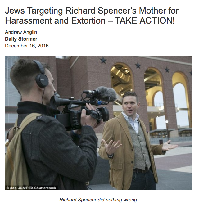 """The Dec. 16 article was written by Andrew Anglin, the founder of The Daily Stormer, which was described by the Southern Poverty Law Center as a neo-Nazi website """"dedicated to spreading anti-Semitism, neo-Nazism, and white nationalism, primarily through guttural hyperbole and epithet-laden stories about topics like alleged Jewish world control and black-on-white crime."""" The SPLC calls Anglin """"a prolific Internet troll and serial harasser."""" The article was in response to recent allegations by Spencer's mother, Sherry Spencer, that she was being threatened by some residents of Whitefish to sell her building because of her son's """"ideas."""" Richard Spencer, who coined the term """"alt-right,"""" heads the National Policy Institute, a white nationalist think tank. After Trump's win, he addressed an alt-right conference where people in the crowd were seen making Nazi salutes as Spencer shouted """"Hail Trump! Hail our people! Hail our victory!"""" In a Medium post on Friday, Sherry Spencer wrote that she was forced to consider selling her building in Whitefish — which contains vacation-rental apartments and office spaces — after receiving """"terrible threats"""" from a local realtor, Tanya Gersh, as well as human rights organizations called Love Lives Here and Montana Human Rights Network. Sherry Spencer alleged that Gersh had told her if she did not sell her building, 200 protesters and the media would protest outside it and """"drive down the property value."""" She said that her son, Richard Spencer, did not own the building or use it for his writing or publishing. """"Whatever you think about my son's ideas — they are, after all, ideas — in what moral universe is it right for the 'sins' of the son to be visited upon the mother?"""" Sherry Spencer wrote. She also posted screenshots of emails and Facebook posts that appeared to show Gersh asking her to publicly denounce her son in a written statement and to make a donation to the Montana Human Rights Network from the proceeds of the sale.In a letter p"""