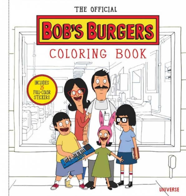 The Official Bobs Burgers Coloring Book For Anyone Who Dreams Of Being A Member Belcher Clan