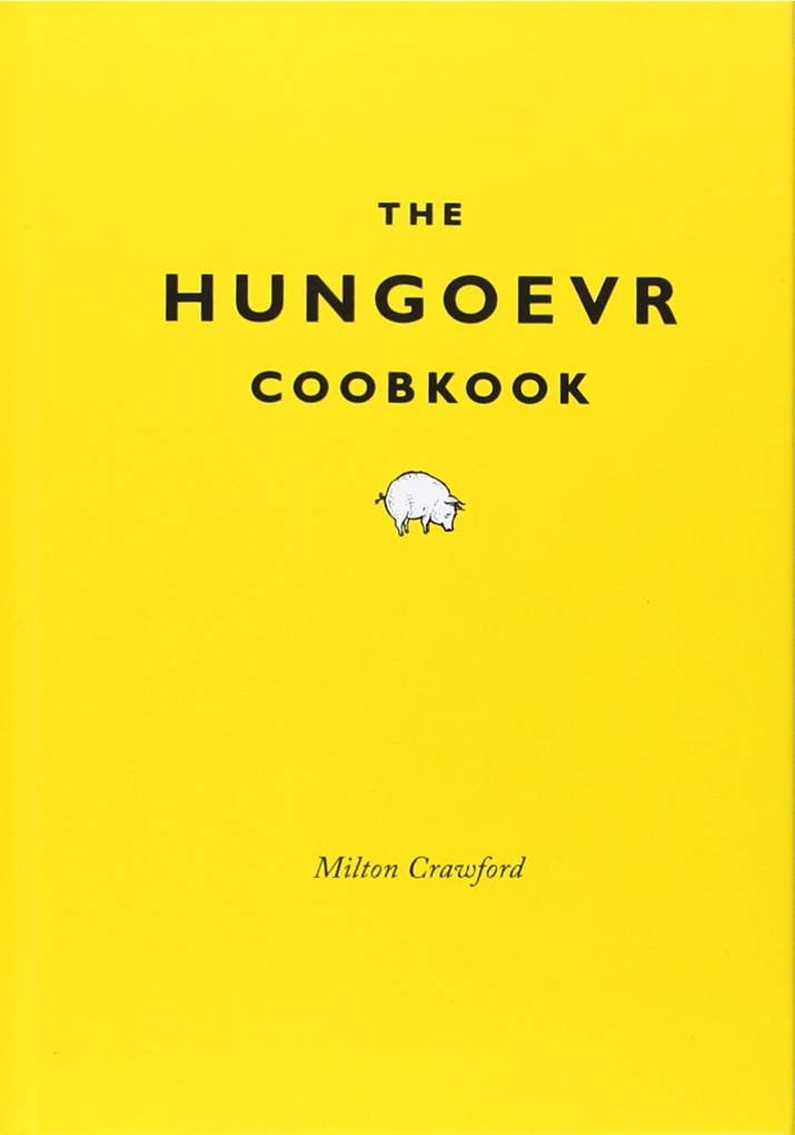 The Hungoevr Cookbook For People Who Too Often Find Themselves On Struggle Street