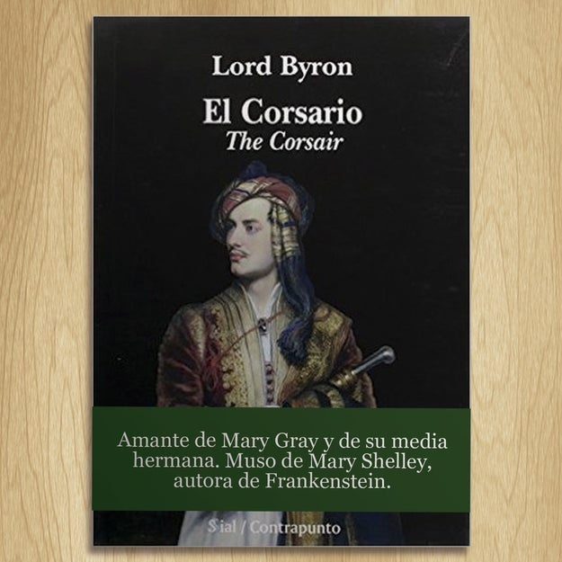 Mary Shelley inspiró un género literario. Lord Byron inspiró a Mary Shelley.
