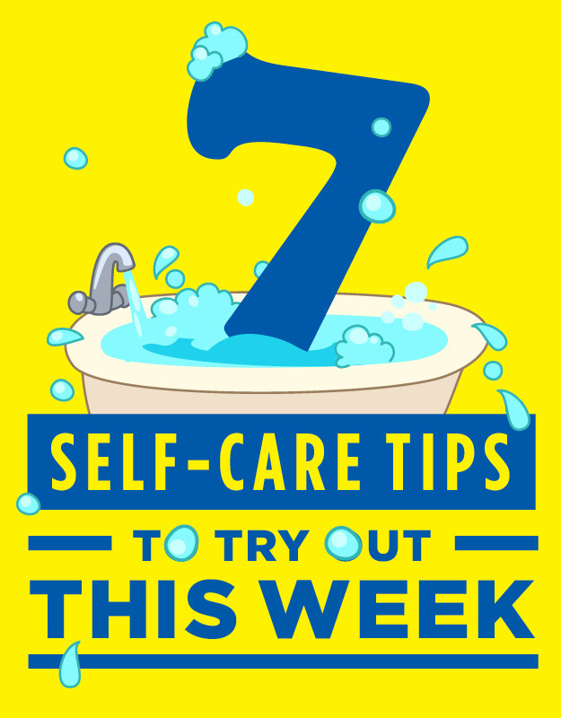7 Self-Care Tips To Try This Week