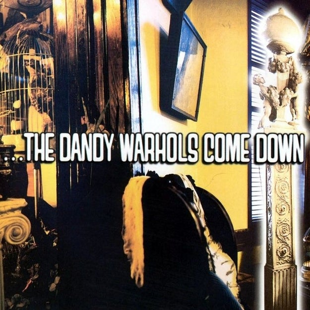 The Dandy Warhols, The Dandy Warhols Come Down