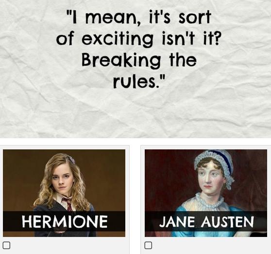 Who Said It: Hermione Granger Or Jane Austen?