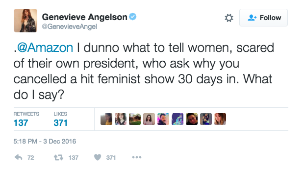 "In response to the news, members of the cast have been tweeting in support of Good Girls Revolt. Actor Genevieve Angelson said that she doesn't know ""what to tell women, scared of their own president"" about what the cancellation means."