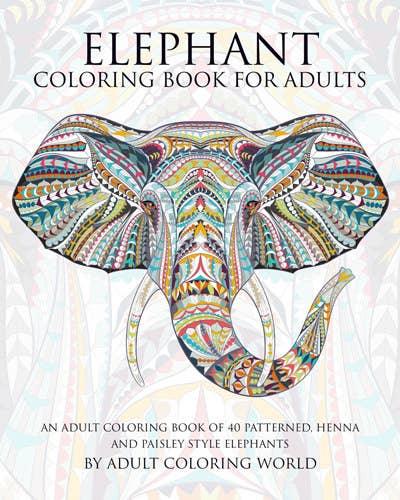 An Elephant Adult Coloring Book That Includes 40 Intricately Patterned Henna And Paisley Designs