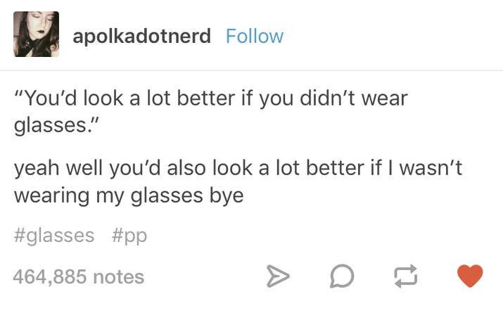 Hilarious Tumblr Posts For Anyone Who Wears Glasses - 32 hilarious facebook comebacks that burn too much to be forgotten