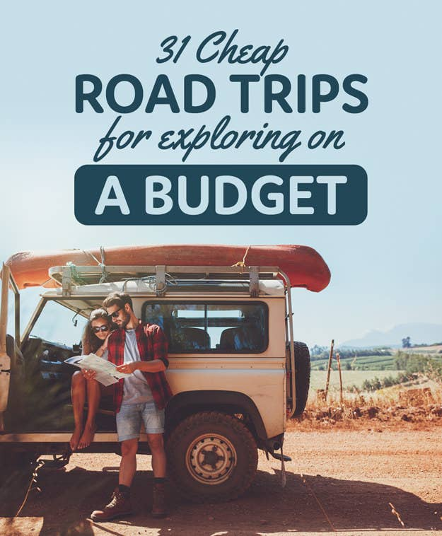Road Trips You Should Take If Youre On A Budget - Inexpensive trips