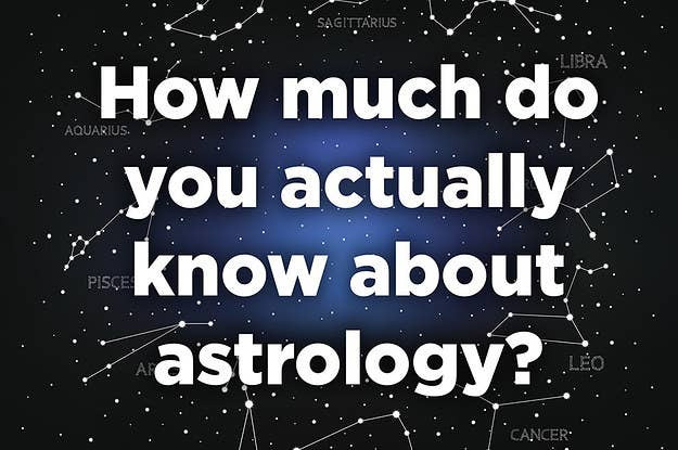 Astrology Quiz: We Can Guess Your Star Sign Based On Your