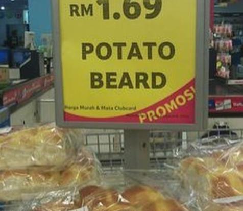 Many potato beards.