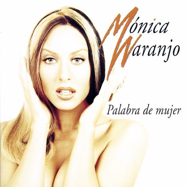 Mónica Naranjo, Palabra de mujer