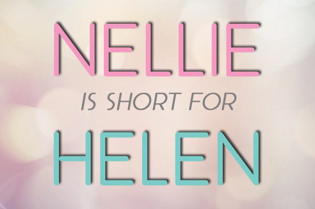 Nellie = Helen