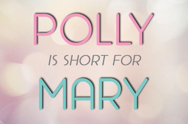 Polly = Mary
