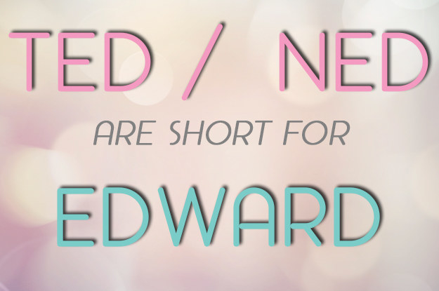 Ted and Ned = Edward
