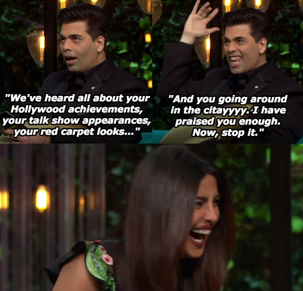 When Karan was done admiring the baller that is Priyanka Chopra.
