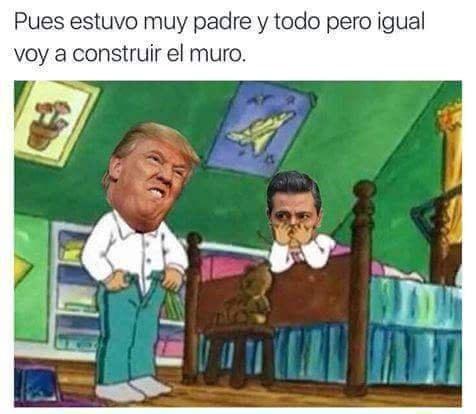 ¿Entonces va a pagar México?