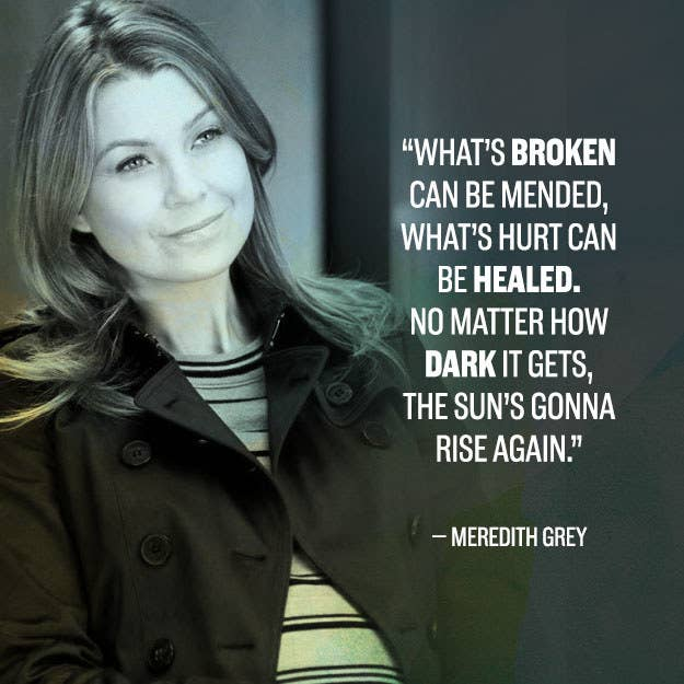 Meredith Grey Quotes | 21 Grey S Anatomy Quotes That Will Destroy You
