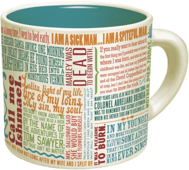 Be sure to sip out of themed drinkware — like this mug with famous first lines of novels printed right on it.