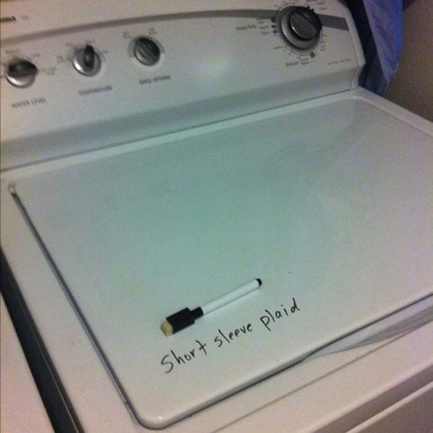 Use a dry-erase marker to write reminders and special washing instructions on top of the washing machine or dryer.