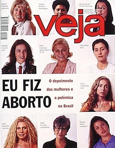 """Já a Revista Veja publicou a capa """"Eu Fiz Aborto""""."""