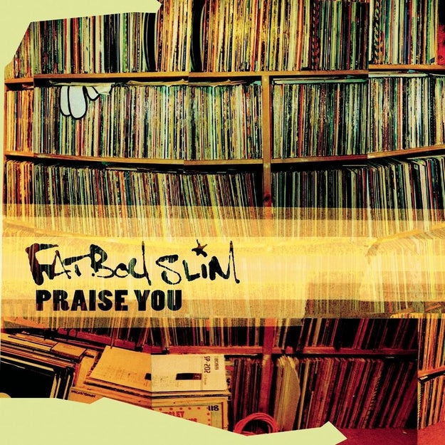 """Praise You"" by Fatboy Slim"