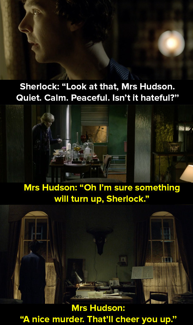 When Mrs Hudson tried to lift Sherlock's spirits.